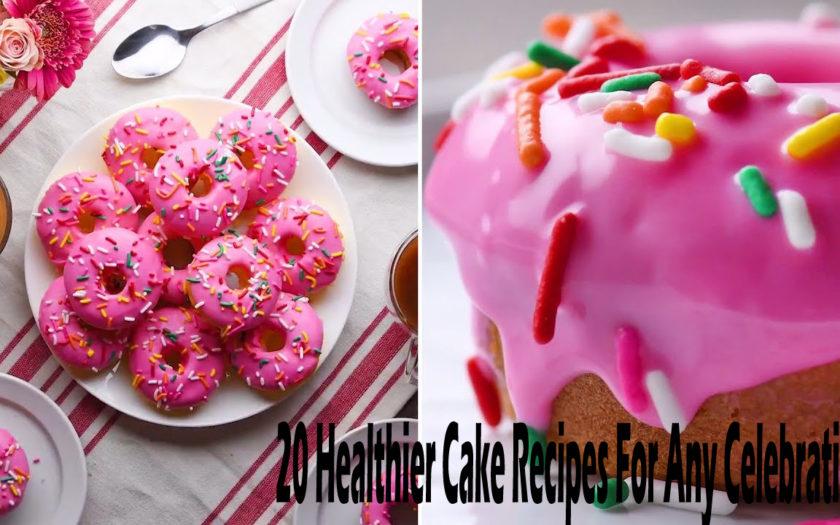 20 Healthier Cake Recipes For Any Celebration